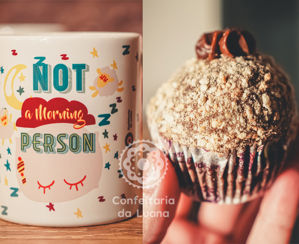 Caneca NOT A MORNING PERSON + Cupcake Palha Italiana
