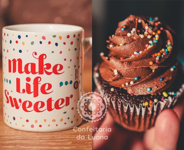 Caneca MAKE LIFE SWEETER + Cupcake Chocolate
